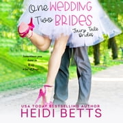 One Wedding, Two Brides audiobook by Heidi Betts
