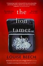 The Lion Tamer Who Lost ebook by Louise Beech