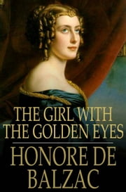 The Girl With the Golden Eyes ebook by Honore de Balzac,Ellen Marriage