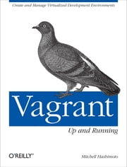 Vagrant: Up and Running ebook by Mitchell Hashimoto