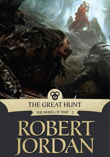 The Great Hunt - Book Two of 'The Wheel of Time' ebook by Robert Jordan
