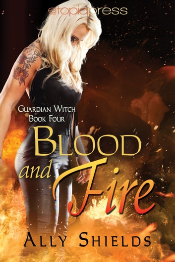 Blood and Fire ebook by Ally Shields