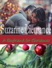 A Boyfriend for Christmas ebook by Suzanne Lieurance