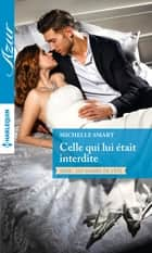 Celle qui lui était interdite ebook by Michelle Smart