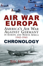 Air War Europa: Chronology ebook by Eric Hammel