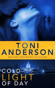 Cold Light of Day eBook by Toni Anderson