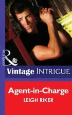 Agent-in-Charge (Mills & Boon Intrigue) ebook by Leigh Riker
