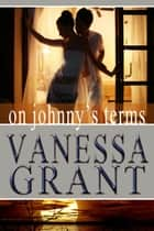 On Johnny's Terms - Time for Love, #5 ebook by Vanessa Grant
