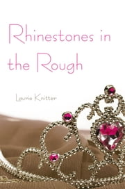 Rhinestones in the Rough ebook by Laurie Knitter