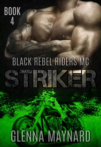 Striker - Black Rebel Riders' MC, #4 ebook by Glenna Maynard