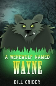 A Werewolf Named Wayne ebook by Bill Crider
