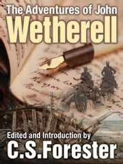 The Adventures of John Wetherell ebook by C. S. Forester, Editor & Introduction,John Wetherell, diarist