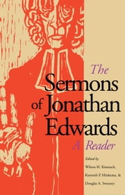 The Sermons of Jonathan Edwards - A Reader ebook by Jonathan Edwards,Professor Wilson H. Kimnach,Kenneth P. Minkema,Professor Douglas A. Sweeney