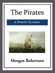 The Pirates ebook by Morgan Robertson