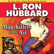 Man-Killers of the Air audiobook by L. Ron Hubbard