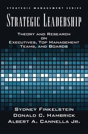 Strategic Leadership - Theory and Research on Executives, Top Management Teams, and Boards ebook by Bert Cannella,Sydney Finkelstein,Donald C. Hambrick