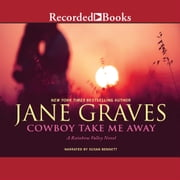 Cowboy Take Me Away audiobook by Jane Graves