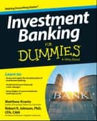 Investment Banking For Dummies ebook by Robert R. Johnson, Matthew Krantz