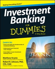 Investment Banking For Dummies ebook by Robert R. Johnson,Matt Krantz