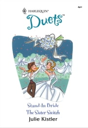 Stand-In Bride & The Sister Switch ebook by Julie Kistler