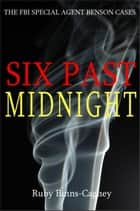 Six Past Midnight ebook by Ruby Binns-Cagney