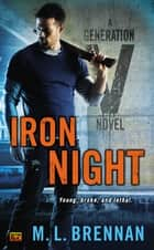 Iron Night ebook by M.L. Brennan
