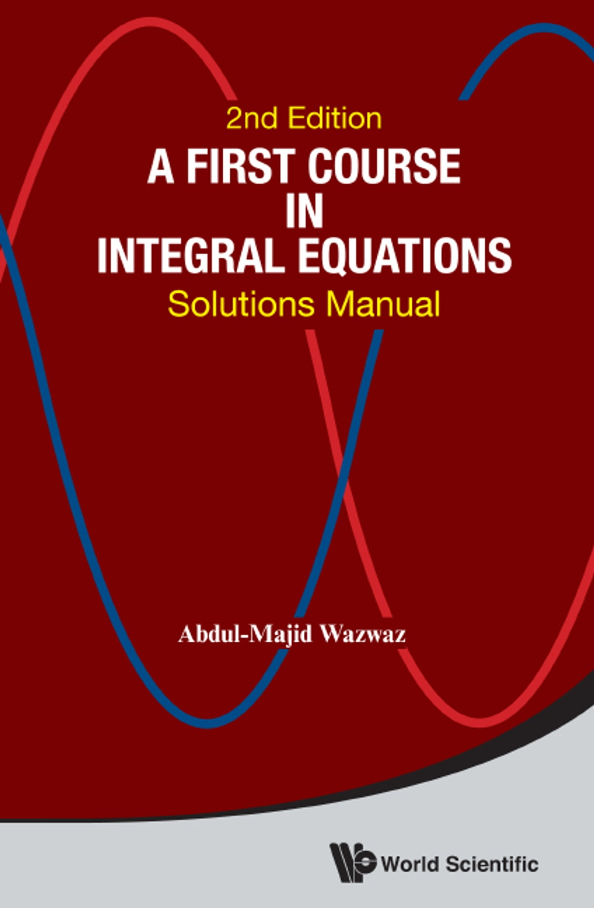 A First Course in Integral Equations eBook by Abdul-Majid Wazwaz ...