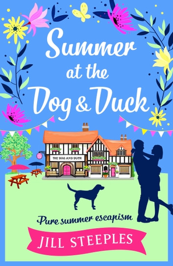 Summer at the Dog & Duck - The perfect summer read ebook by Jill Steeples