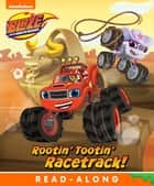 Rootin' Tootin' Racetrack! (Blaze and the Monster Machines) ebook by Nickelodeon Publishing