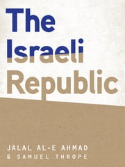The Israeli Republic ebook by Jalal Al-e Ahmad,Translated by Samuel Thrope
