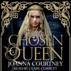 The Chosen Queen audiobook by Joanna Courtney