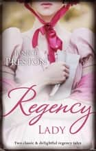 Regency Lady - Mary And The Marquis & From Wallflower To Countess ebook by Janice Preston