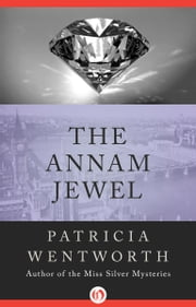 The Annam Jewel ebook by Patricia Wentworth