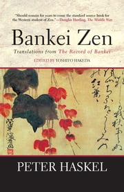 Bankei Zen - Translations from the Record of Bankei ebook by