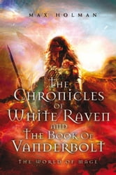 The Chronicles of White Raven and The Book of Vanderbolt ebook by Max Holman