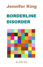 Borderline Disorder ebook by Jennifer King