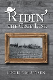 Ridin' the Grub Line ebook by Lucille M Jensen
