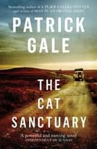 The Cat Sanctuary ebook by Patrick Gale