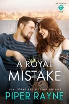 A Royal Mistake ebook by