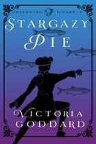 Stargazy Pie ebook by Victoria Goddard