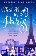 That Night In Paris (The Holiday Romance, Book 2) ebook by Sandy Barker