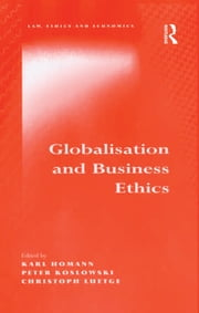 Globalisation and Business Ethics ebook by Karl Homann,Peter Koslowski