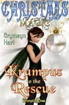 Krampus to the Rescue ebook by Crymsyn Hart