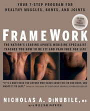 FrameWork - Your 7-Step Program for Healthy Muscles, Bones, and Joints ebook by Nicholas A. DiNubile, William Patrick