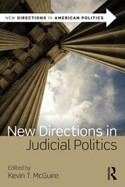 New Directions in Judicial Politics ebook by Kevin T. McGuire