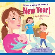 What a Way to Start a New Year! - A Rosh Hashanah Story (Read-Aloud Edition) ebook by Jacqueline Jules,Judy Stead