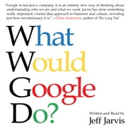What Would Google Do? audiobook by Jeff Jarvis
