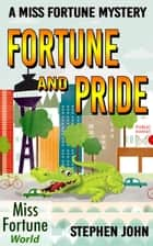 Fortune and Pride - Miss Fortune World, #3 ebook by Stephen John