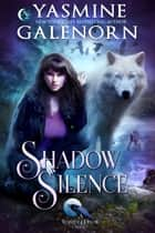 Shadow Silence ebook by Yasmine Galenorn