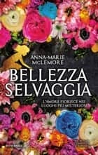 Bellezza selvaggia eBook by Anna-Marie McLemore